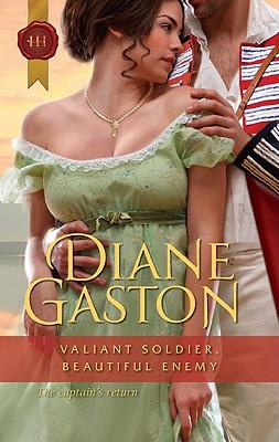 Valiant Soldier, Beautiful Enemy (Harlequin Historical), Diane Gaston