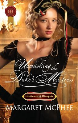 Unmasking the Duke's Mistress (Harlequin Historical), McPhee,Margaret