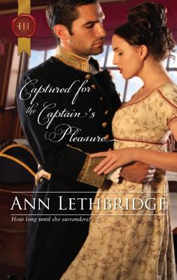 Captured for the Captain's Pleasure (Harlequin Historical), Ann Lethbridge