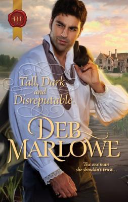 Tall, Dark and Disreputable (Harlequin Historical), Deb Marlowe