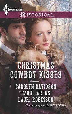 Image for Christmas Cowboy Kisses: A Family for ChristmasA Christmas MiracleChristmas with Her Cowboy (Harlequin Historical)