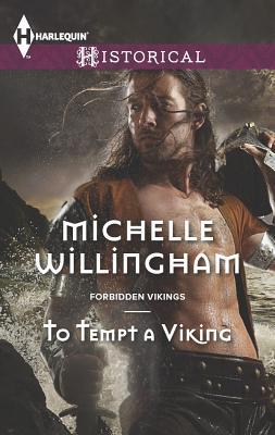 To Tempt a Viking (Harlequin HistoricalForbidden Vikings), Michelle Willingham