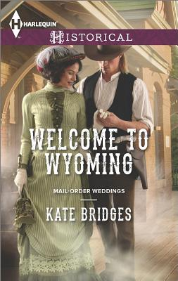Image for Welcome to Wyoming (Harlequin HistoricalMail-Order Weddings)