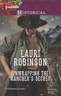 Unwrapping the Rancher's Secret, Lauri Robinson