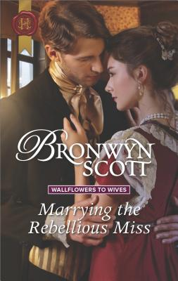 Image for Marrying the Rebellious Miss (Wallflowers to Wives)