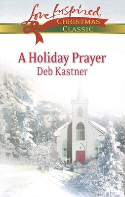 Image for A Holiday Prayer (Love Inspired Christmas Classic)
