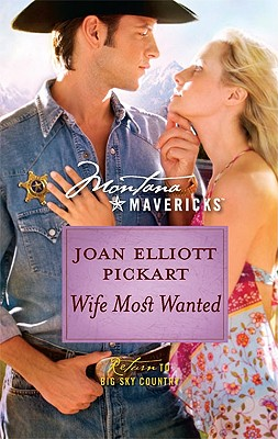 Wife Most Wanted (Montana Mavericks), Joan Elliott Pickart