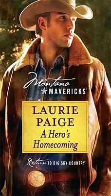 A Hero's Homecoming (Montana Mavericks: Return to Big Sky Country), Laurie Paige