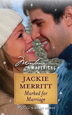 Marked for Marriage (Montana Mavericks), Jackie Merritt