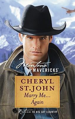 Marry Me...Again (Montana Mavericks), Cheryl St.John