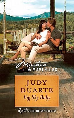 Big Sky Baby (Montana Mavericks - Return to Big Sky Country), Judy Duarte