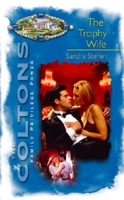 The Coltons: The Trophy Wife, SANDRA STEFFEN
