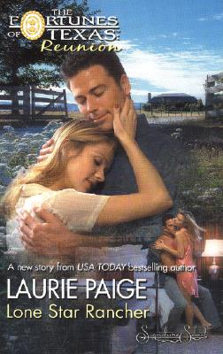 Lone Star Rancher (The Fortunes of Texas : Reunion), LAURIE PAIGE