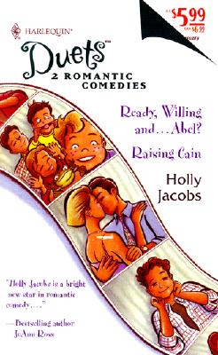 Ready, Willing and...Abel? & Raising Cain, HOLLY JACOBS