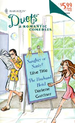 Duets 2-In-1 (68) (Naughty Or Nerdy?/The Husband Hotel) (Duets, 68), Title & Gardner