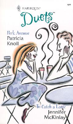 Perk Avenue / To Catch a Latte (Duets, 74), Patricia Knoll, Jennifer McKinlay