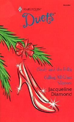 Cindy and the Fella / Calling All Glass Slippers, JACQUELINE DIAMOND
