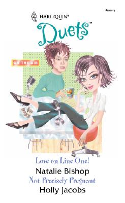 Love on Line One! / Not Precisely Pregnant, Holly Jacobs, Natalie Bishop
