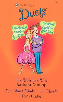 The Wish-List Wife / Mad about Mindy... and Mandy (Harlequin Duets, No. 98), BARBARA DUNLOP, TONI BLAKE