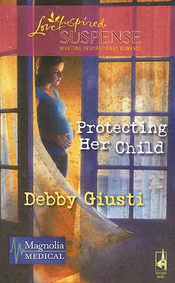 Image for Protecting Her Child (Magnolia Medical, Book 2)