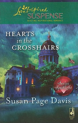 Hearts in the Crosshairs (Steeple Hill Love Inspired Suspense), Susan Page Davis