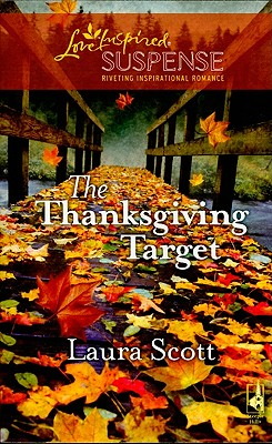 The Thanksgiving Target (Steeple Hill Love Inspired Suspense), LAURA SCOTT