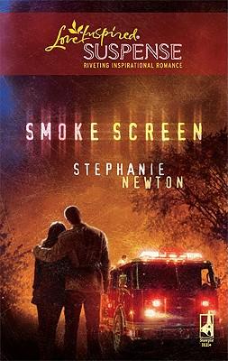 Smoke Screen (Steeple Hill Love Inspired Suspense), Stephanie Newton