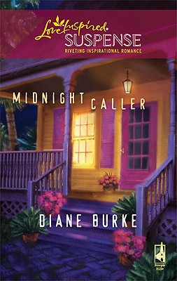 Midnight Caller (Steeple Hill Love Inspired Suspense), Burke,Diane