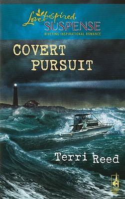 Covert Pursuit (Steeple Hill Love Inspired Suspense), Terri Reed