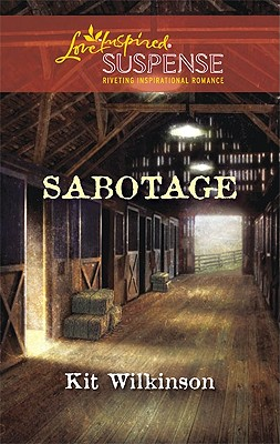 Sabotage (Love Inspired Suspense), Kit Wilkinson