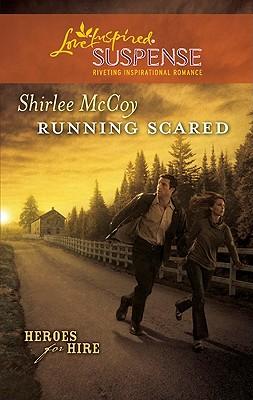 Running Scared (Steeple Hill Love Inspired Suspense), Shirlee McCoy