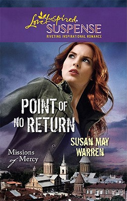 Point of No Return (Steeple Hill Love Inspired Suspense), Susan May Warren