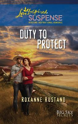 Duty to Protect (Love Inspired Suspense), Roxanne Rustand
