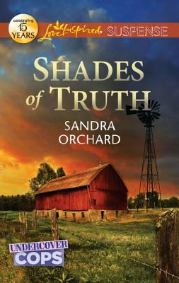 Shades of Truth (Love Inspired Suspense), Sandra Orchard