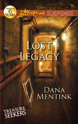 Lost Legacy (Love Inspired Suspense), Dana Mentink