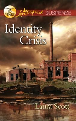 Identity Crisis  [Love Inspired], Laura Scott