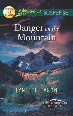 Danger on the Mountain (Love Inspired Suspense), Lynette Eason