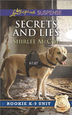Image for Secrets and Lies (Rookie K-9 Unit)