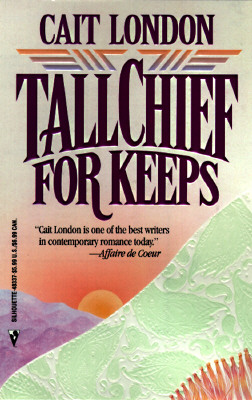 Tallchief For Keeps (Harlequin), CAIT LONDON