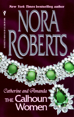 Calhoun Women: Catherine And Amanda (The Calhoun Women), ROBERTS