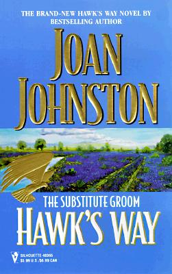 Hawk'S Way: The Substitute Groom (Silhouette Promo), JOAN JOHNSTON