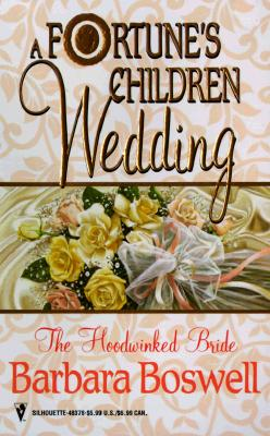The Hoodwinked Bride (Silhouette: A Fortune's Children: Wedding), Barbara Boswell