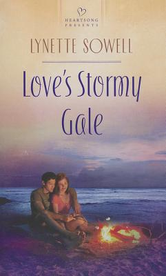 """Love's Stormy Gale (Heartsong Presents), """"Sowell, Lynette"""""""