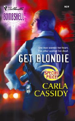 Image for Get Blondie (Silhouette Bombshell #3)
