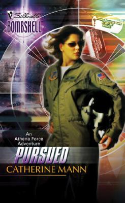 Pursued: Athena Force (Silhouette Bombshell), Catherine Mann