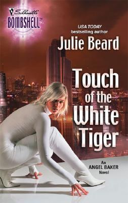 Touch Of The White Tiger (Silhouette Bombshell), Julie Beard