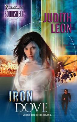 Iron Dove (Silhouette Bombshell), JUDITH LEON