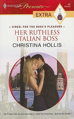 Her Ruthless Italian Boss (Presents Extra), CHRISTINA HOLLIS
