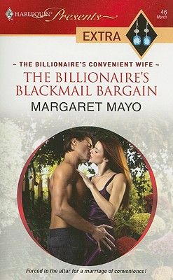 The Billionaire's Blackmail Bargain (Halrequin Presents Extra), Margaret Mayo