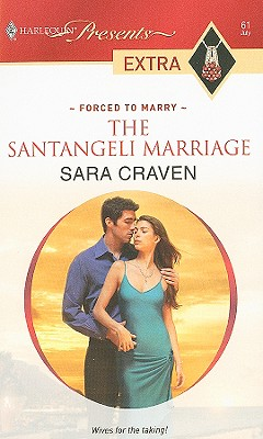 Image for The Santangeli Marriage (Harlequin Presents Extra: Forced to Marry)